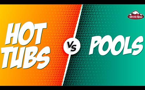 hot tubs vs pools